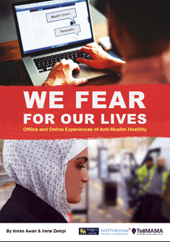 "REPORT: ""We Fear for Our Lives"": Offline and Online Experiences of Anti-Muslim Hostility"