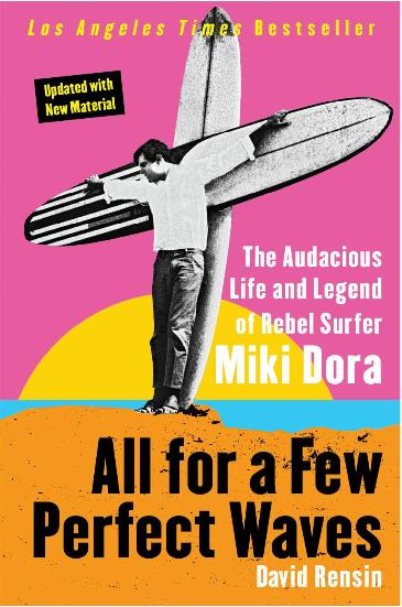 Miki Dora, All For A Few Perfect Waves