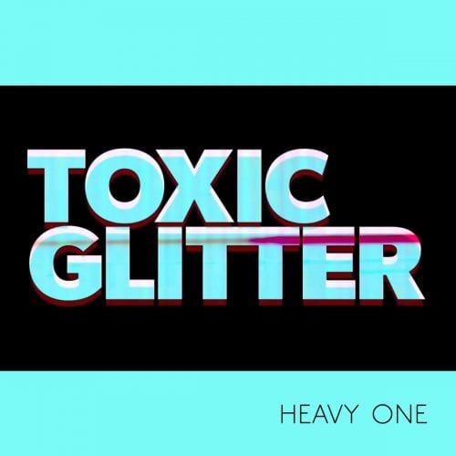 TOXIC GLITTER