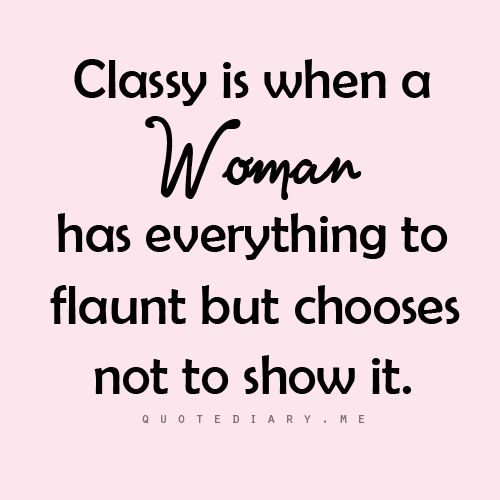 Quotes To Make You More Classy Tell Me Nothing