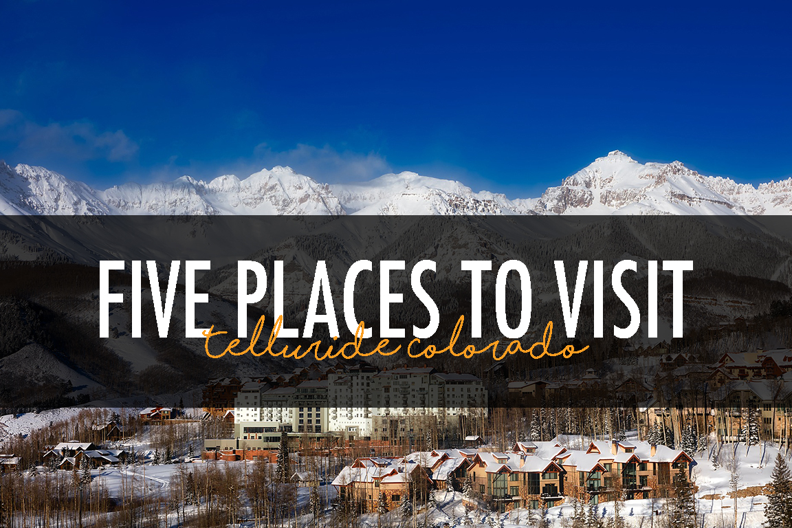 5 Places to Visit in Telluride Co