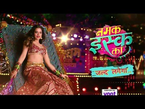 Namak Ishq Ka Serial on Colors TV – Wiki, Storyline, Telecast Timing, Star Cast Details