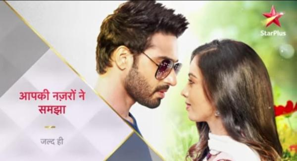 Aapki Nazron Ne Samjha Serial on Star Plus - Wiki, Storyline, Telecast Timing, Star Cast Details