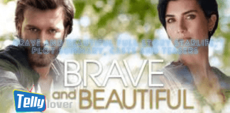 Brave and Beautiful Full Story Starlife, Plot Summary, Casts and Teasers