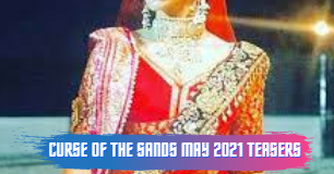 Curse of the Sands May 2021 Teasers Zee world