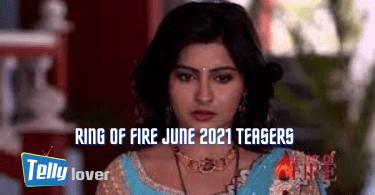 Ring of Fire June 2021 Teasers Zee world