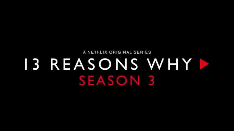13 reasons why series 3