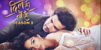 Dil Hi Toh Hai Season 3 New Episode 21 Written Update