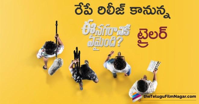 పెళ్లిచూపులు డైరెక్టర్ రెండో చిత్రం ఈ నగరానికి ఏమైంది ?,Telugu Filmnagar,Latest Telugu Movies Movies News,Telugu Film News 2018,Tollywood Movie Updates,Pelli Choopulu Director Next Movie Ee Nagaraniki Emaindi,Ee Nagaraniki Emaindi Movie Updates,Ee Nagaraniki Emaindi Telugu Movie Latest News,Ee Nagaraniki Emaindi Movie Trailer Releasing Tomorrow,Ee Nagaraniki Emaindi Telugu Movie Trailer Releasing Tomorrow