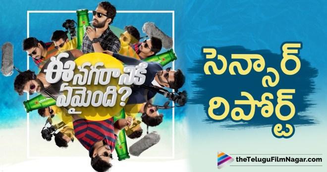 Ee Nagaraniki Emaindi Movie Censor Review, Ee Nagaraniki Emaindi Censor Details,Ee Nagaraniki Emaindi Movie censor Report, Ee Nagaraniki Emaindi Gets U/A Certificate,Ee Nagaraniki Emaindi Censor Report,Ee Nagaraniki Emaindi Movie Updates,Ee Nagaraniki Emaindi Telugu Movie Latest News,Latest Telugu Movie News, Telugu Film News 2018, Telugu Filmnagar, Tollywood Movie Updates