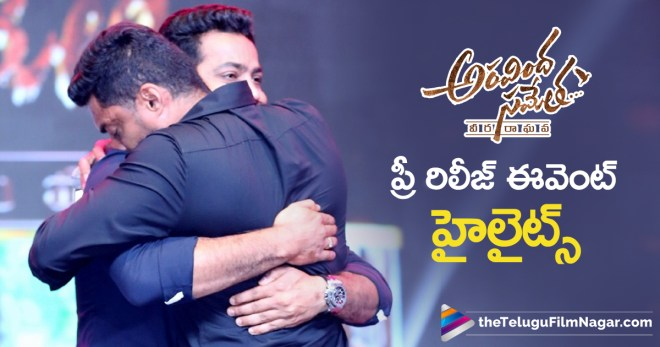 Aravindha Sametha Movie Updates, Aravindha Sametha Pre Release Event Highlights, Aravindha Sametha Telugu Movie Latest News, Aravindha Sametha Telugu Movie Pre Release Event Highlights, Jr NTR Aravindha Sametha Movie Pre Release Event Highlights, Latest Telugu Movies News, Telugu Film News 2018, Telugu Filmnagar, Tollywood Cinema Updates