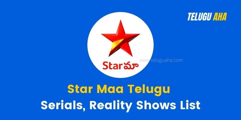 Star Maa Telugu Series, Reality Shows, Comedy Shows, Dedicated Programs List