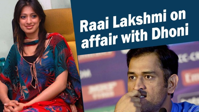 Lakshmi Rai Reveals About Her Affair With Dhoni And Four More