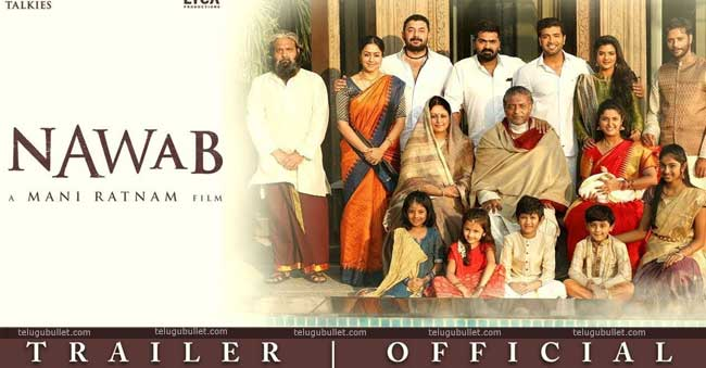 Nawab Trailer 2 – A Mani Ratnam's Flick