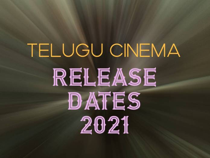 2021: Release dates of Telugu films