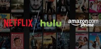 Netflix, Amazon Prime Video, Hulu