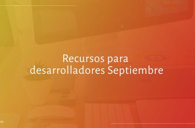 Recursos para desarrolladores septiembre