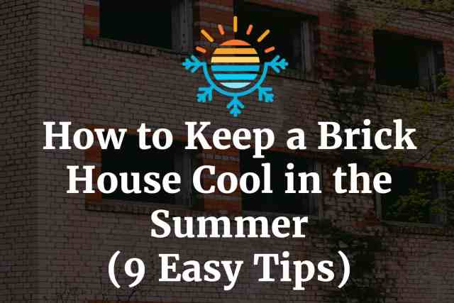 How to Keep a Brick House Cool in the Summer
