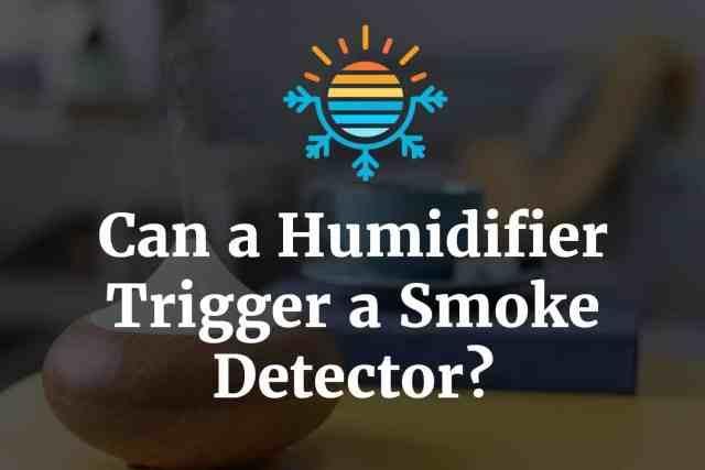 Can a humidifier trigger a smoke detector