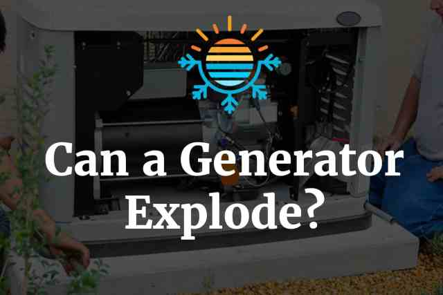 Can a generator explode?
