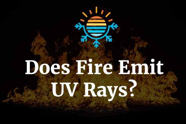 Does Fire Emit UV rays?