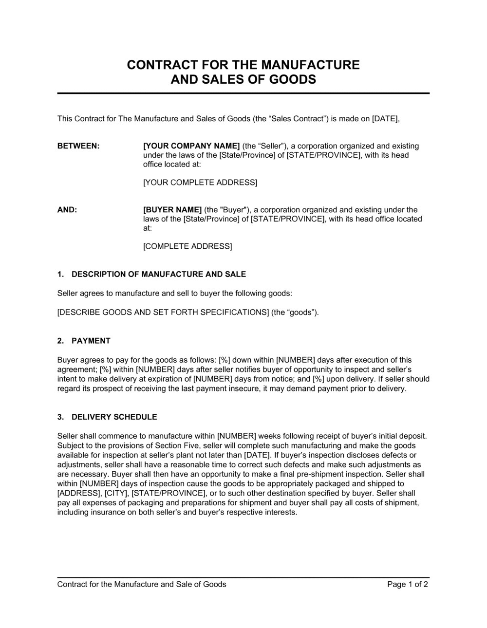 The buyer's consideration is the cost of the assets acquired. Contract For The Manufacture And Sale Of Goods Template By Business In A Box