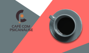 Café com Psicanálise OUT/2018