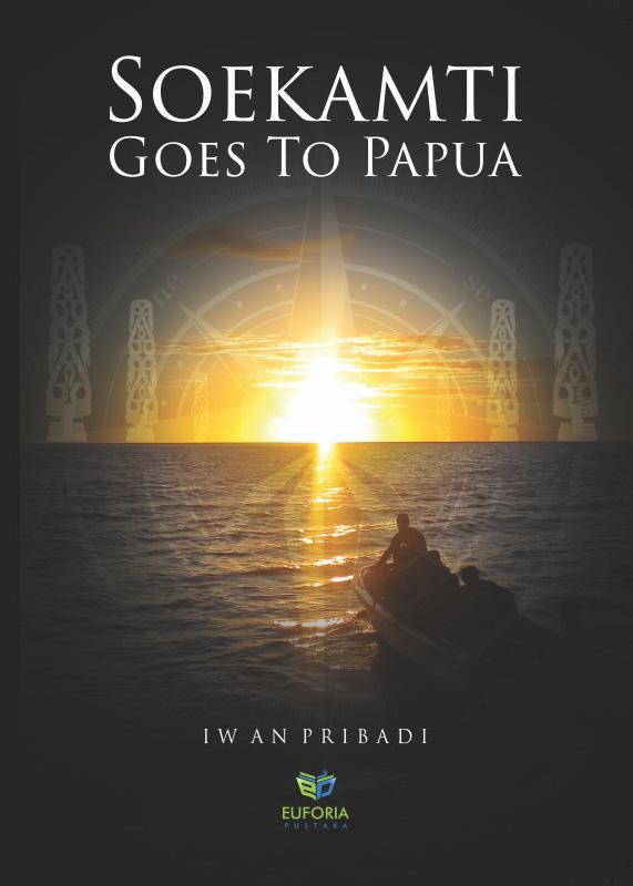 Cover depan buku SOEKAMTI GOES TO PAPUA