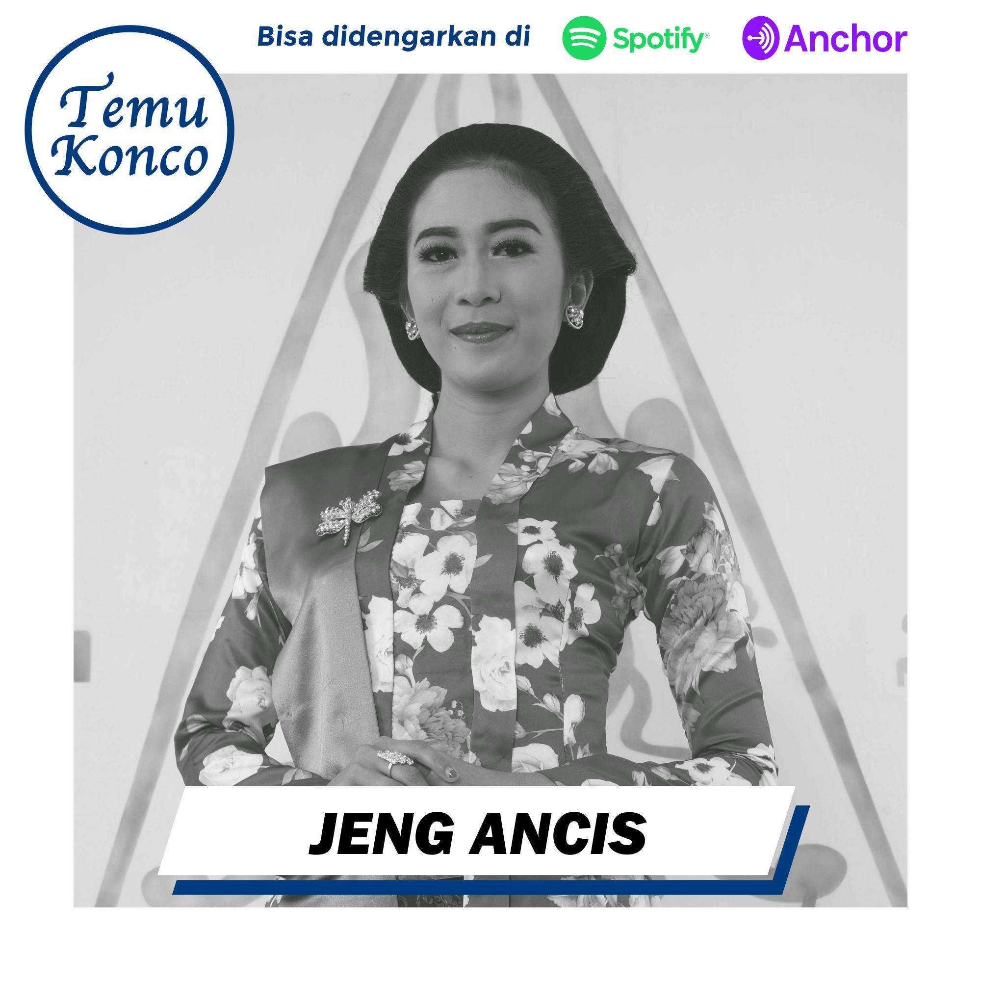 [TemuKonco Podcast Eps. 31] Jeng Ancis - Penari Istana
