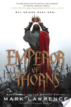 My very spoiler filled thoughts on The Broken Empire by Mark Lawrence
