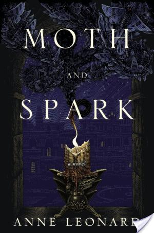 Moth and Spark by Anne Leonard