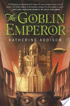 NOT A REVIEW: The Goblin Emperor by Katherine Addison