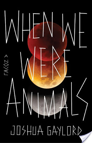 Review: When We Were Animals by Joshua Gaylord