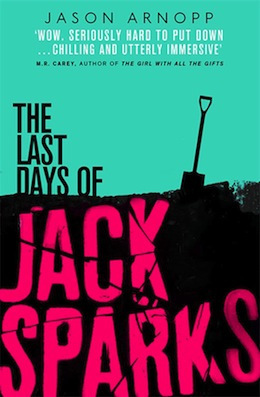 Review: The Last Day of Jack Sparks by Jason Arnopp