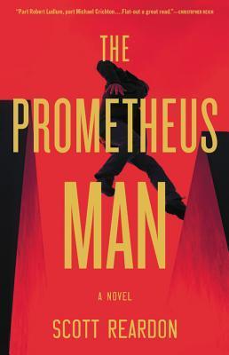 Audiobook Review: Prometheus Man by Scott Reardon