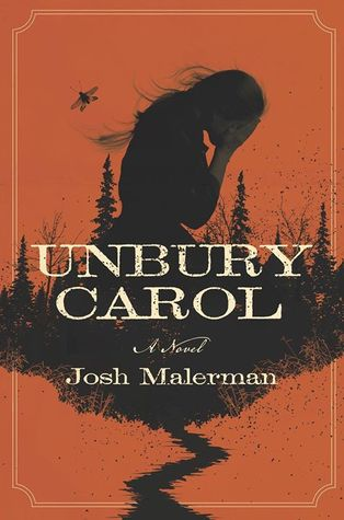 Audiobook Review: Unbury Carol by Josh Malerman