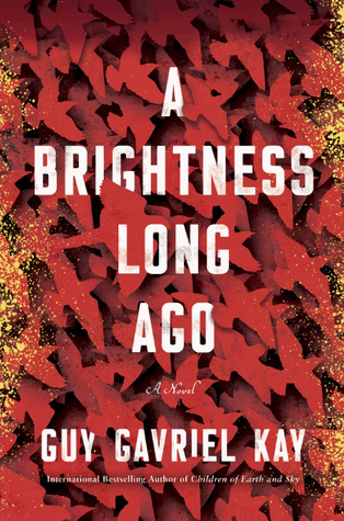 Review: A Brightness Long Ago by Guy Gavriel Kay