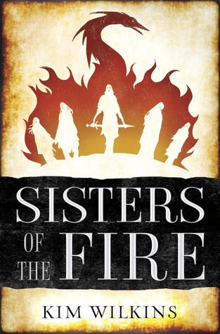 Review: Sisters of Fire by Kim Wilkins