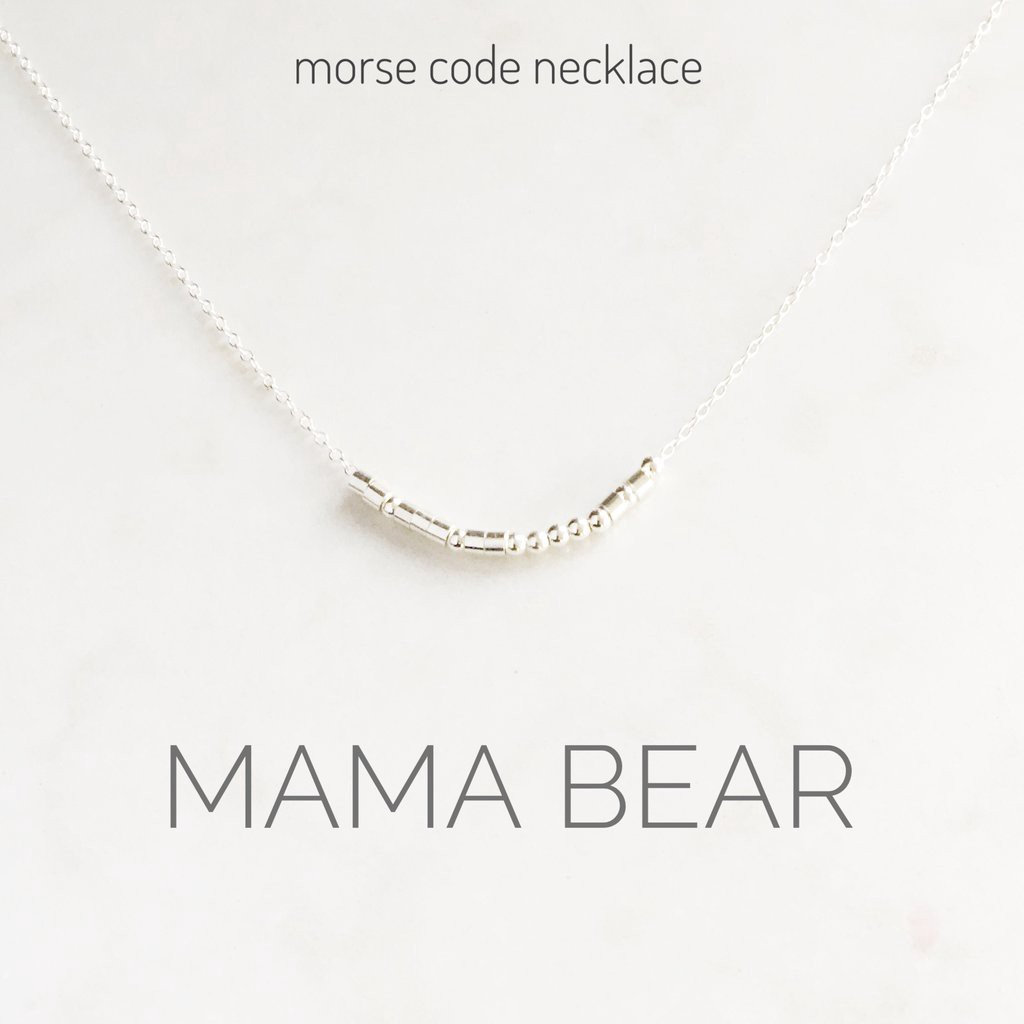 A morse code token of appreciation for the Mama bear who watched over you as a cub.