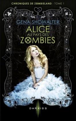Chroniques de Zombieland - Alice au pays des zombies - Gena Showalter