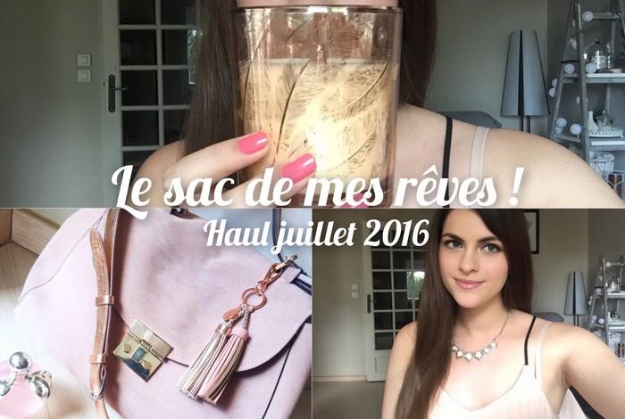 haul juillet 2016 le sac de mes rêves