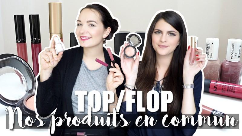 TOP/FLOP • Nos produits en commun