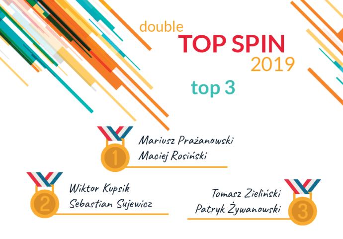 Zwycięzcy zawodów Double Top Spin 2019
