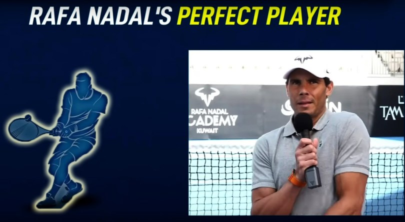 Rafael Nadal creates his perfect player