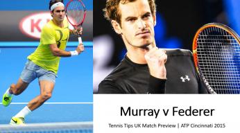 Murray v Federer tips | Tennis Betting Preview for the ATP Cincinnati 2015 Semifinal