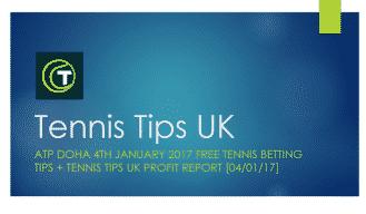 ATP Doha 4th January 2017 Free Tennis Betting Tips + Tennis Tips UK Profit Report [04/01/17]
