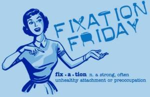 Fixation-Friday-February