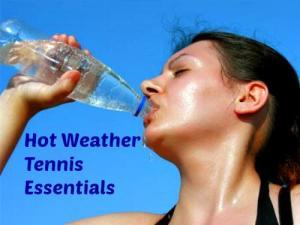 Hot Weather Tennis Essentials – Tennis Quick Tips Podcast 8