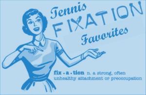 Tennis Fixation Favorites For September!