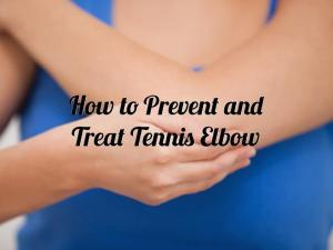 How to Prevent and Treat Tennis Elbow – TQT 015